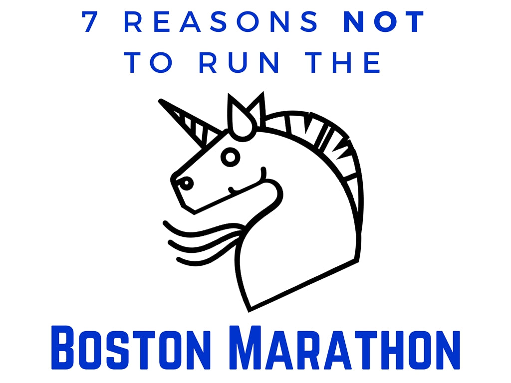 7 Reasons Not To Run The Boston Marathon