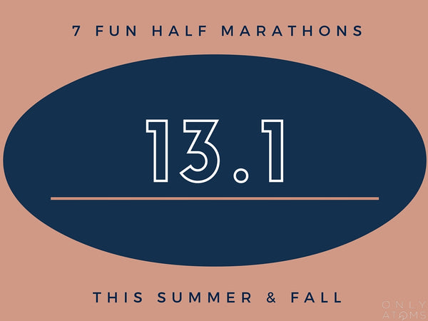 Fun Half Marathons this Summer and Fall