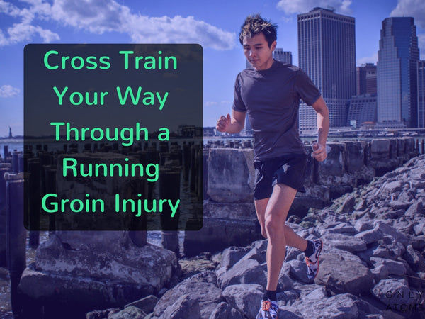 Cross Train Your Way Through a Running Groin Injury