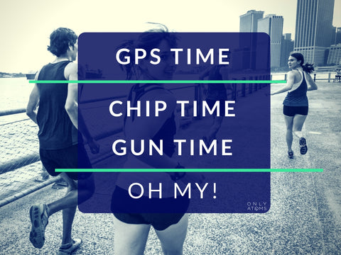 GPS Time, Chip Time, Gun Time, oh my!