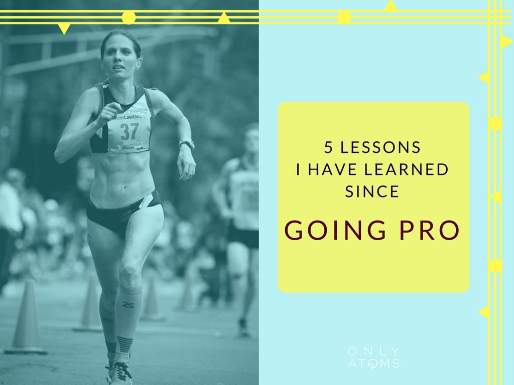 Lessons I have learned since going pro