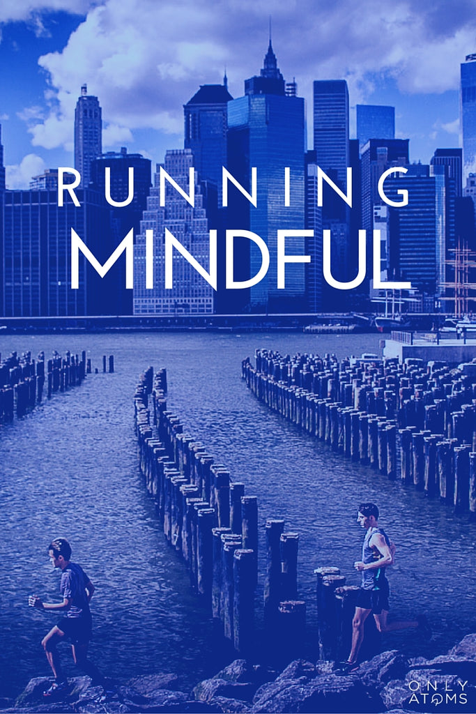 Running Mindful - Running as a Path to Mindfulness