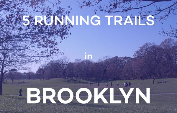 The top 5 running trails in Brooklyn's Prospect Park, Brooklyn Bridge Park and more!