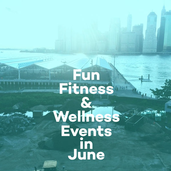 NYC Fitness and Wellness Events June