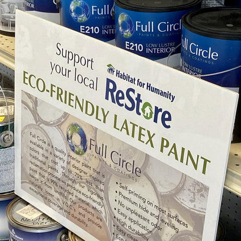 Housatonic Habitat ReStore sells Full Circle eco-friendly latex paint and donated cans of latex paint.