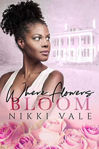 Where Flowers Bloom by Nikki Vale - LitNuts.com