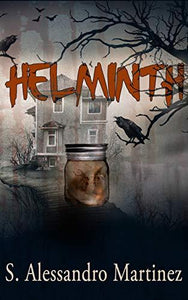Helminth by S. Alessandro Martinez - LitNuts.com