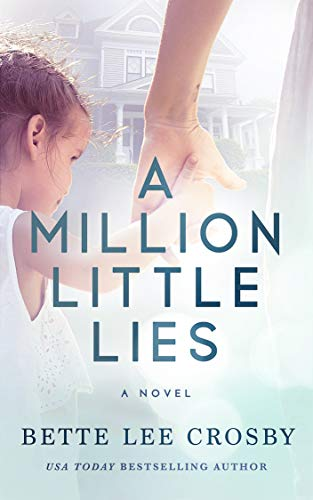 A Million Little Lies by Bette Lee Crosby - LitNuts.com