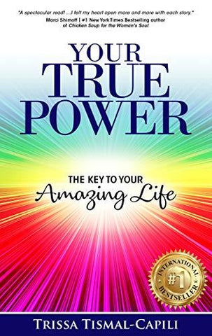 Your True Power: The Key to Your Amazing Life by Trissa Tismal-Capili - LitNuts.com