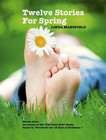 Twelve Stories for Spring by Linda Mansfield - LitNuts.com