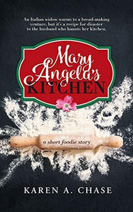 Mary Angela's Kitchen by Karen A. Chase - LitNuts.com