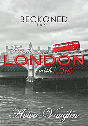 BECKONED, Part 1: From London with Love by Aviva Vaughn - LitNuts.com