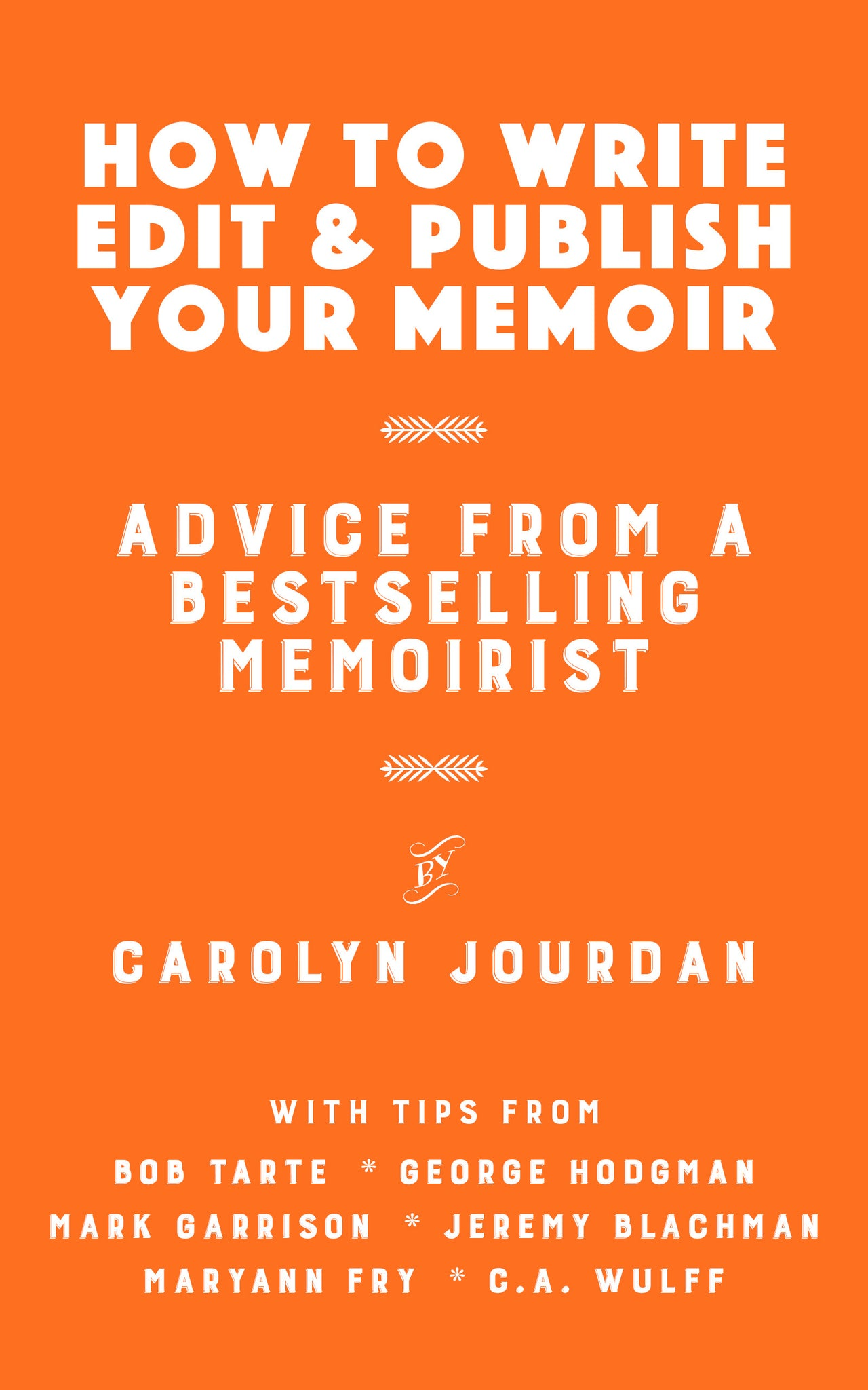 How to Write, Edit, & Publish Your Memoir by Carolyn Jourdan - LitNuts.com