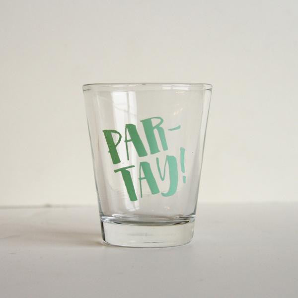 PAR-TAY! Shot Glass