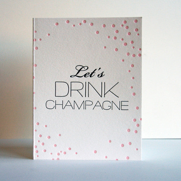 Let's Drink Champagne Card