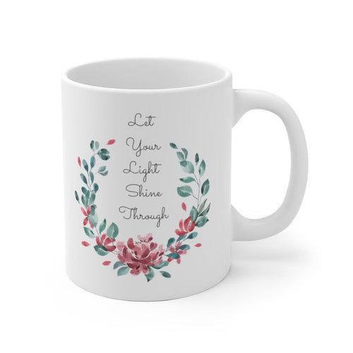 Floral Coffee mug for office, home - Let Your Light Shine Through Floral Wreath farmhouse style botanical coffee mug 11 oz, 15 oz