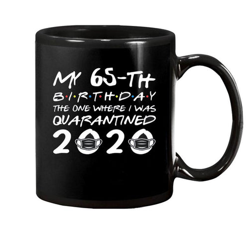 Birthday 65th The One Where I was Quarantined 2020 Coffee Mug
