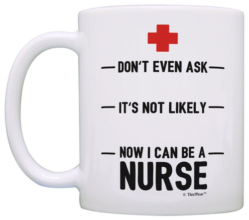 Graduation Gifts for Nurses Don't Ask Not Likely