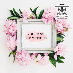 Mish Mash Boutique- Mean Girls Collection- You Can't Sit With Us