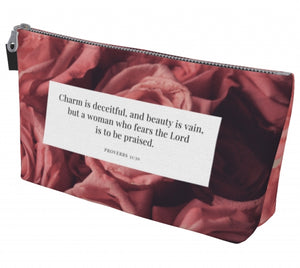 Makeup Bag - Proverbs 31:30 - Rose