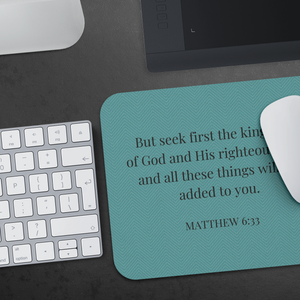 Mousepad - Matthew 6:33 - Teal