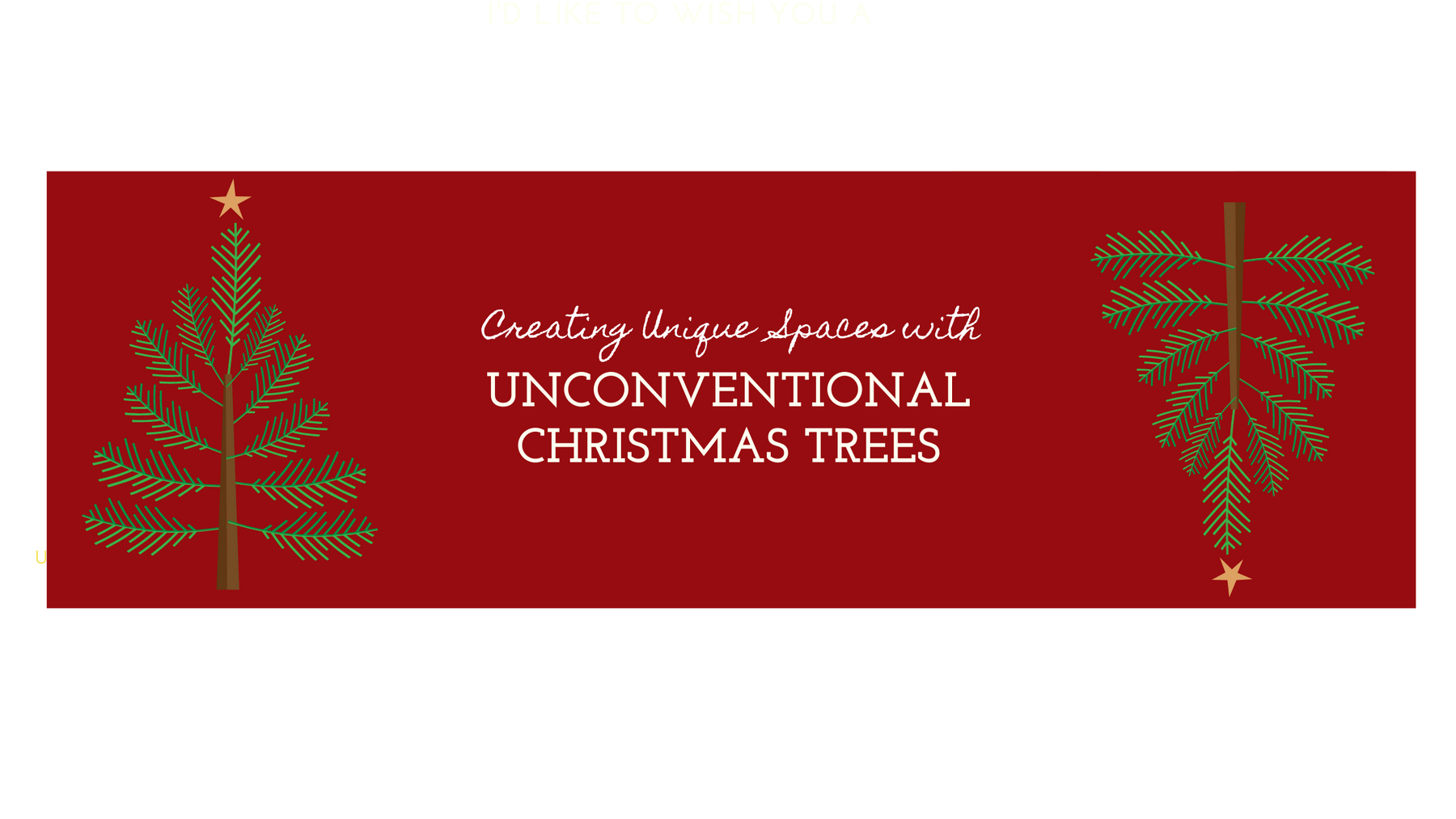 Creating Spaces with Unconventional Christmas Trees