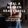 Heal your broken heart spell / heal your heart / forget about them spell / move on spell