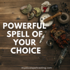 Powerful spell of your choice / wish spell / choose your spell