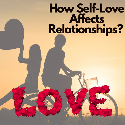 How Self-Love Affects Relationships?