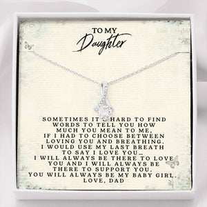To My Daughter Love Dad - Alluring Beauty Necklace(0684)