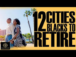 Black Excellist: Top 12 Retirement Cities for African Americans