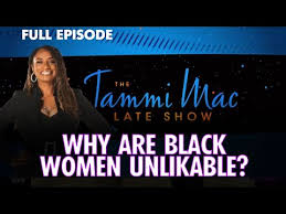 Why Are Black Women Unlikeable?