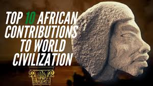 Top 10 African Contributions To World Civilization