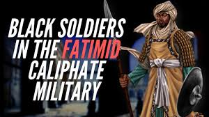 Black Soldiers In the Fatimid Caliphate Military