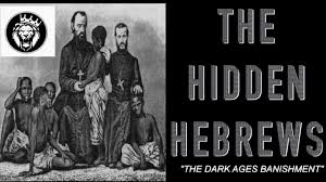 "HIDDEN HEBREWS: ""THE DARK AGES BANISHMENT"""
