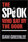 The Spook Who Sat by the Door THE SPOOK WHO SAT BY THE DOOR