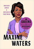 QUEENS OF THE RESISTANCE: MAXINE WATERS (QUEENS OF THE RESISTANCE)