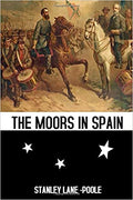 The Moors in Spain: New Print With ilustration Paperback – December 12, 2019
