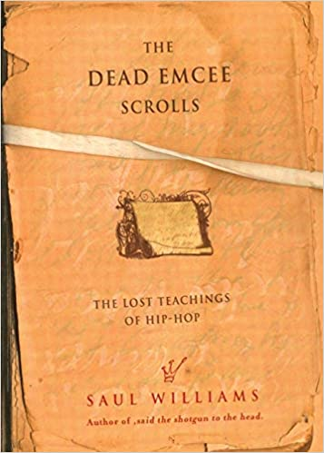 THE DEAD EMCEE SCROLLS: THE LOST TEACHINGS OF HIP-HOP AND CONNECTED WRITINGS