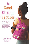 A Good Kind of Trouble Paperback – June 16, 2020