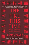 THE FIRE THIS TIME: A NEW GENERATION SPEAKS ABOUT RACE (PB)