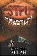 STFU Pronounced SI-TU-FU: The Nation of Gods & Earths Speaks for Itself Paperback – August 16, 2019