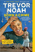 Born a Crime: Stories from a South African Childhood (Paperback) by Trevor Noah