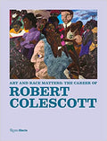 Art and Race Matters: The Career of Robert Colescott Hardcover – September 24, 2019