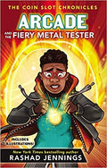 ARCADE AND THE FIERY METAL TESTER (COIN SLOT CHRONICLES #3)