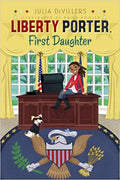 LIBERTY PORTER, FIRST DAUGHTER (LIBERTY PORTER, FIRST DAUGHTER #01)