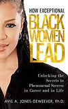 HOW EXCEPTIONAL BLACK WOMEN LEAD