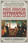 TELL THEM WE ARE SINGING FOR JESUS: THE ORIGINAL FISK JUBILEE SINGERS AND CHRISTIAN RECONSTRUCTION, 1871-1878