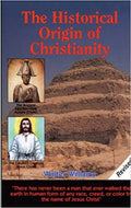 THE HISTORICAL ORIGIN OF CHRISTIANITY (REVISED)