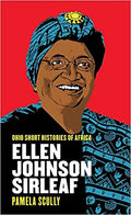 ELLEN JOHNSON SIRLEAF ( OHIO SHORT HISTORIES OF AFRICA )